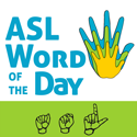 ASL Word of the Day Podcast.