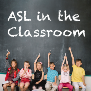 ASL-in-the-Classroom