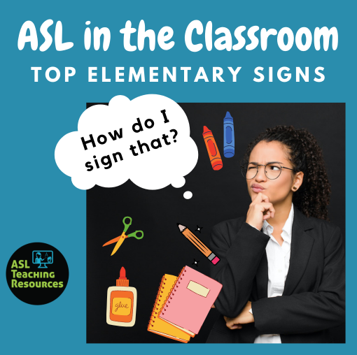 ASL in the Classroom Top Elementary Signs